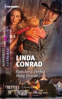 Rancher's Perfect Baby Rescue by Linda Conrad