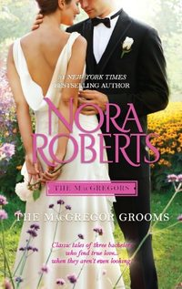 The Macgregor Grooms by Nora Roberts