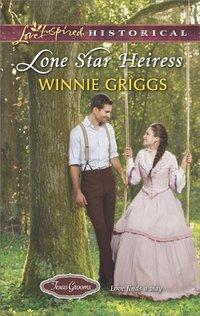 Lone Star Heiress by Winnie Griggs