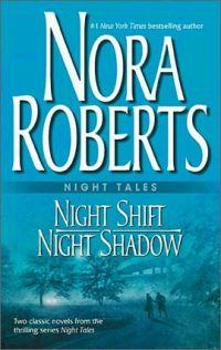 Night Tales: Night Shift & Night Shadow by Nora Roberts