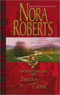 The MacGregors: Serena & Caine by Nora Roberts