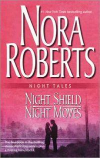 Night Tales Night Shield & Night Moves by Nora Roberts