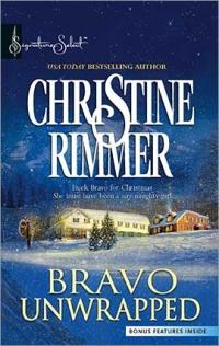 Bravo Unwrapped by Christine Rimmer