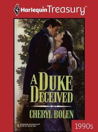 A Duke Deceived by Cheryl Bolen