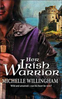 Her Irish Warrior by Michelle Willingham
