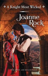 A Knight Most Wicked by Joanne Rock