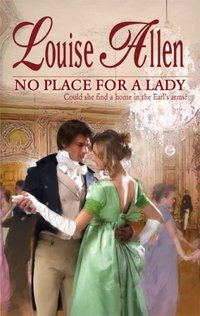 No Place For A Lady by Louise Allen