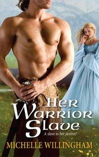 Her Warrior Slave by Michelle Willingham