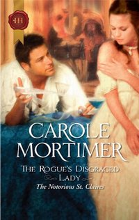 The Rogue's Disgraced Lady by Carole Mortimer