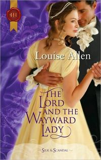 The Lord And The Wayward Lady by Louise Allen