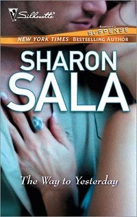 The Way To Yesterday by Sharon Sala