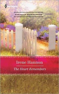 The Heart Remembers by Irene Hannon