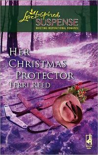 Her Christmas Protector by Terri Reed
