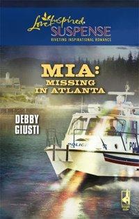 MIA: Missing In Atlanta by Debby Giusti