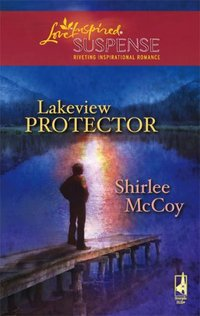 Lakeview Protector by Shirlee McCoy