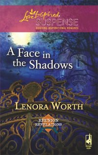 A Face In The Shadows by Lenora Worth