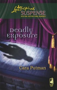 Deadly Exposure by Cara C. Putman
