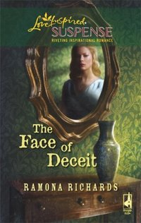The Face Of Deceit by Ramona Richards