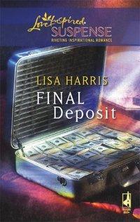 Final Deposit by Lisa Harris