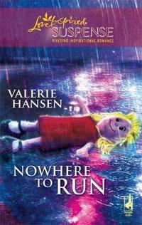 Nowhere To Run by Valerie Hansen