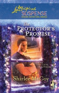 The Protector's Promise by Shirlee McCoy