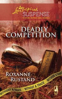 Deadly Competition by Roxanne Rustand