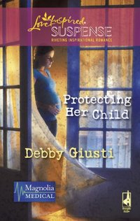 Protecting Her Child by Debby Giusti
