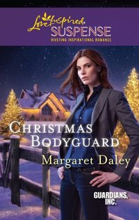 Christmas Bodyguard by Margaret Daley