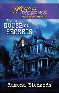 House of Secrets by Ramona Richards
