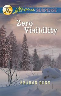 Zero Visibility by Sharon Dunn