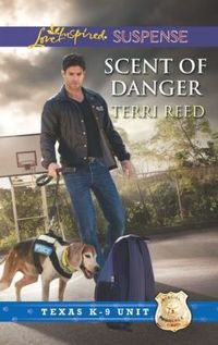 Scent Of Danger by Terri Reed