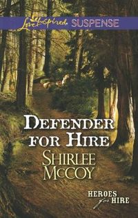 Defender For Hire by Shirlee McCoy