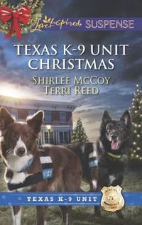 Texas K-9 Unit Christmas by Shirlee McCoy
