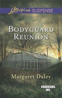 Bodyguard Reunion by Margaret Daley