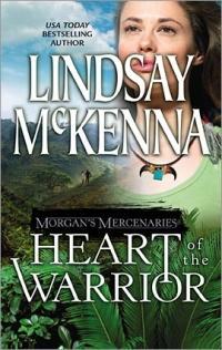 Morgan's Mercenaries: Heart of the Warrior by Lindsay McKenna
