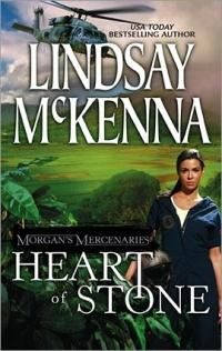 Morgan's Mercenaries: Heart of Stone by Lindsay McKenna