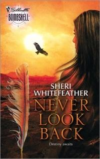 Never Look Back by Sheri WhiteFeather