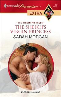 The Sheikh's Virgin Princess by Sarah Morgan