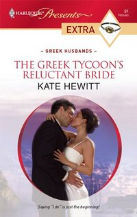 The Greek Tycoon's Reluctant Bride by Kate Hewitt