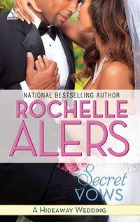 Secret Vows by Rochelle Alers