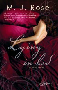 Lying in Bed by M.J. Rose