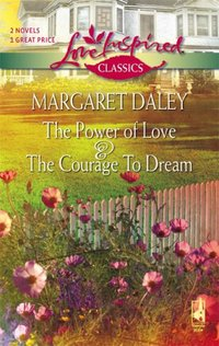 The Power of Love and The Courage to Dream by Margaret Daley
