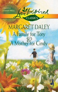 A Family For Tory And A Mother For Cindy by Margaret Daley