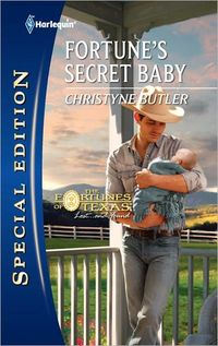 Fortune's Secret Baby by Christyne Butler