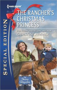 The Rancher's Christmas Princess by Christine Rimmer