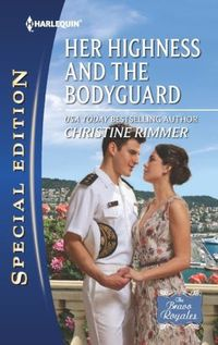 Her Highness and the Bodyguard by Christine Rimmer