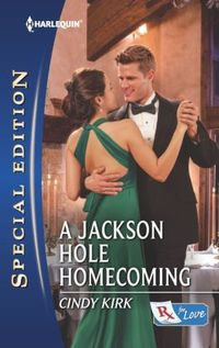 A Jackson Hole Homecoming by Cindy Kirk
