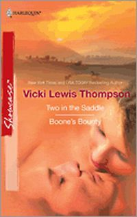 Two In The Saddle & Boone's Bounty by Vicki Lewis Thompson