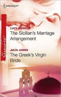 The Sicilian's Marriage Arrangement & The Greek's Virgin Bride by Lucy Monroe