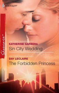 Sin City Wedding & The Forbidden Princess by Katherine Garbera